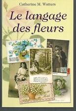 Le langage des fleurs.Catherine M. WATTERS.Le Club  Z017