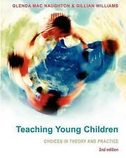Teaching Young Children: Choices in Theory and Practice, Macnaughton Glenda