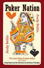 Andy Bellin Poker Nation: A High-Stakes, Low-Life Adventure into the Heart of a