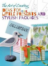 The Art of Creating: Ideas for Little Presents and Stylish Packages
