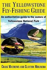 The Yellowstone Fly-Fishing Guide by Craig Mathews, Clayton Molinero