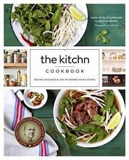 The Kitchn Cookbook : Recipes and Kitchens from Apartment Therapy by Faith...