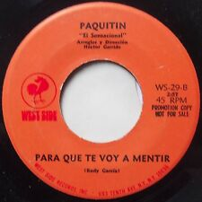 PAQUITIN: PARA QUE TE VOY A MENTIR ~ RARE LATIN 45 on WEST SIDE DJ PROMO look