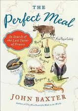P. S.: The Perfect Meal : In Search of the Lost Tastes of France by John...