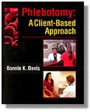 Phlebotomy : A Client-Based Approach by Bonnie K. Davis (1996, Paperback)