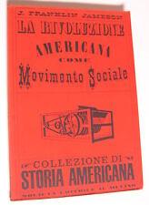 """JAMESON J. F. """"La rivoluzione americana come movimento sociale"""" Il Mulino, 1960"""