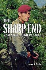 Sharp End : A Canadian Soldier's Story by James R. Davis (1997, Paperback)