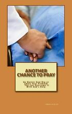 Another Chance to Pray : No Matter How Big or Small Your Problem You Can...