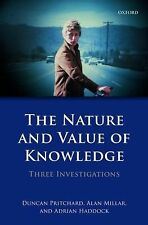 The Nature and Value of Knowledge : Three Investigations by Duncan Pritchard,...