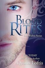 Blood Rites, Book 2 in the Grey Wolves Series by Quinn Loftis (2012, Paperback)
