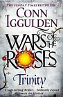 Wars of the Roses: Trinity (The Wars of the Roses) by Conn Iggulden NEW 04/2015