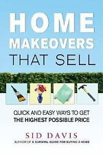 Home Makeovers That Sell: Quick and Easy Ways to Get the Highest Possi-ExLibrary