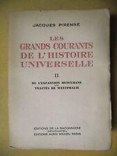 JACQUES PIRENNE HISTOIRE UNIVERSELLE EXPANSION MUSULMANE TRAITÉS DE WESTPHALIE