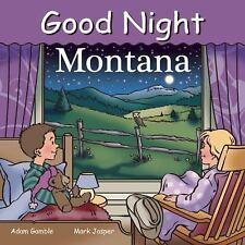 Good Night Our World: Good Night Montana by Adam Gamble (2013, Board Book)