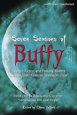 Seven Seasons of Buffy: Science Fiction and Fantasy Authors Discuss Their Favori