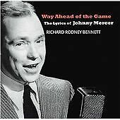 Way Ahead Of The Game: The Lyrics Of Johnny Mercer, Bennett, Richard Rodney, New