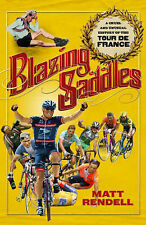 Matt Rendell Blazing Saddles: The Cruel and Unusual History of the Tour De Franc