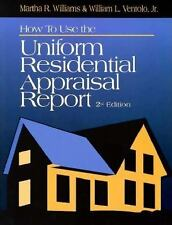 How to Use the Uniform Residential Appraisal Report, Ventolo, William L., Jr., W
