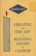 CREATING AND THE ART OF BLENDING COLORS IN CANDLES VINTAGE REDDIG-GLO CRAFT BOOK