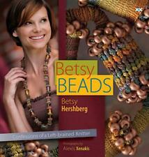 Betsy Beads : Confessions of a Left-Brained Knitter by Betsy Hershberg