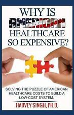 Why Is American Healthcare So Expensive : Solving the Puzzle of American...
