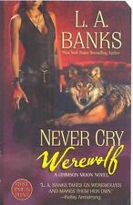 Never Cry Werewolf by L. A. Banks PB new
