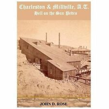 Charleston and Millville,A. T. Hell on the San Pedro by John Rose (2012,...
