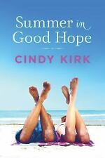 A Good Hope Novel: Summer in Good Hope 2 by Cindy Kirk (2016, Paperback)