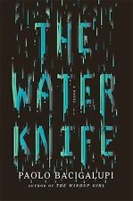 The Water Knife, Bacigalupi, Paolo, Very Good, Hardcover