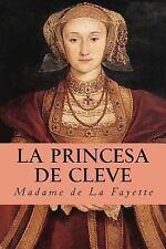 La Princesa de Cleve by Madame De La Fayette (2015, Paperback)