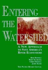 Entering the Watershed: A New Approach To Save America's River Ecosyst-ExLibrary