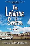 The Leisure Seeker by Michael Zadoorian (2009, Hardcover)