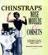 Chinstraps, Nose Moulds and Corsets: A Shopper's Guide to Feminine Beauty, 1880-