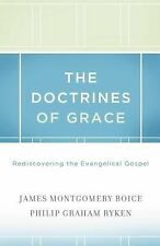 The Doctrines of Grace: Rediscovering the Evangelical Gospel
