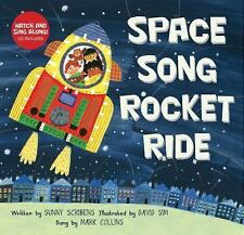Space Song Rocket Ride by Sunny Scribens, Barefoot Books Staff and Mark...