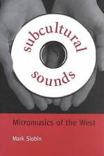 Subcultural Sounds: Micromusics of the West (Music/Culture)-ExLibrary