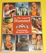 In The Land of Hummel 1999 First Edition Bavarian Life Great Illustrations! See!