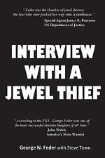 Interview with a Jewel Thief - George Feder - 2014 PB - True Crime Autobiography