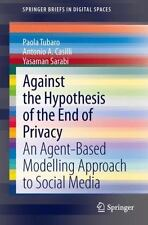 Against the Hypothesis of the End of Privacy : An Agent-Based Modelling...