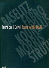 FORME PER IL DAVID Baselitz-Fabro-Kounnellis Catalogo mostra Firenze Giunti 2004