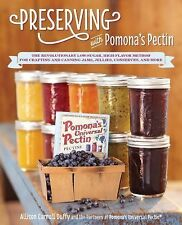 Preserving with Pomona's Pectin : The Revolutionary Low-Sugar, High-Flavor...