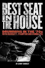 Best Seat in the House: Drumming in the '70s with Marriott, Frampton, -ExLibrary
