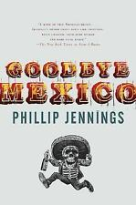 Goodbye Mexico, Jennings, Phillip, Good Condition, Book