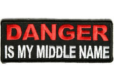 DANGER IS MY MIDDLE NAME BIKER PATCH