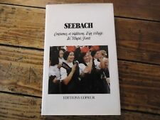 ALSACE - MONOGRAPHIE SEEBACH COUTUMES ET TRADITIONS VILLAGE OUTRE FORET 1983