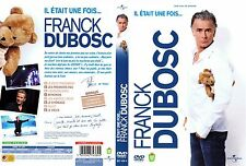 16390 // IL ETAIT UNE FOIS FRANCK DUBOSC DVD NEUF DUREE 3H00