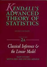 Kendall's Advanced Theory of Statistics Vol. 2A : Classical Inference and the...