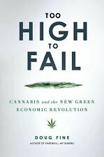 T5 Too High to Fail: Cannabis and the New Green Economic Revolution **NEW** Book