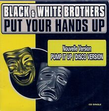 CD SINGLE 5 TITRES--BLACK & WHITE BROTHERS--PUT YOUR HANDS UP--1999