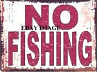 NO FISHING METAL SIGN RETRO VINTAGE STYLE SMALL